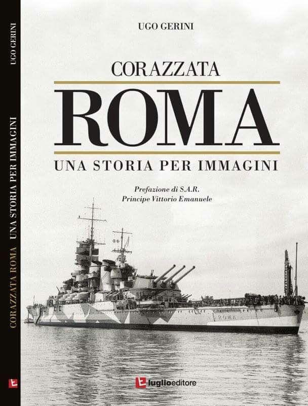 Corazzata Roma una storia per immagini di Ugo Gerini Luglio Editore